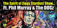 The Spirit of Ziggy Stardust Show - Phil Murray and the DOGz @ King Arthur